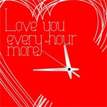 Love you every hour more - Zegar
